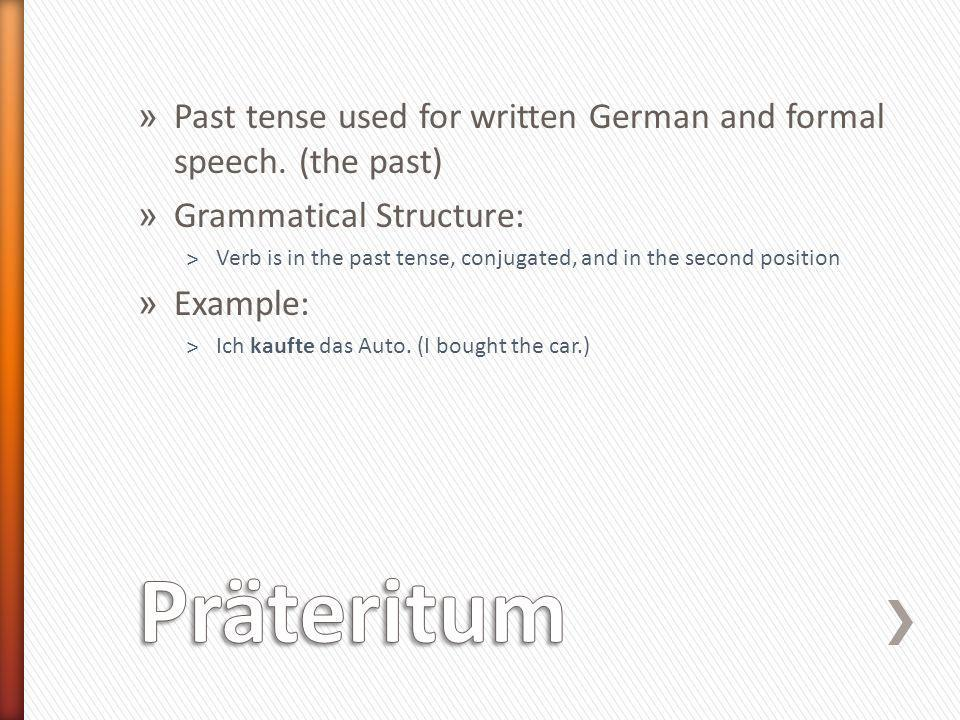 » The form of the past tense that is often used in spoken German.