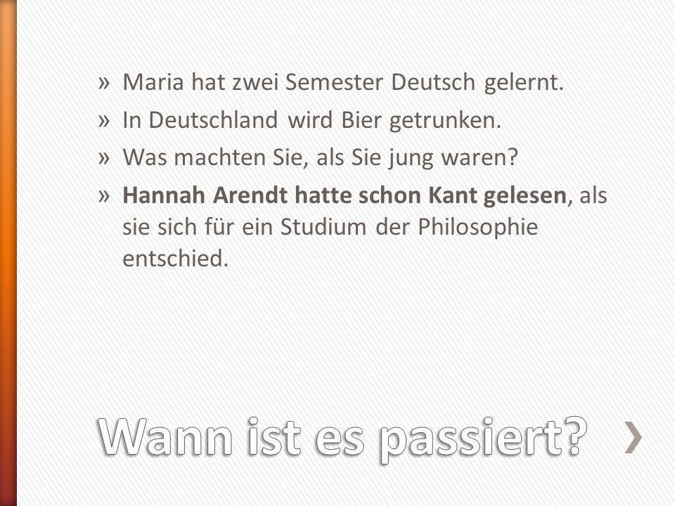 » Maria hat zwei Semester Deutsch gelernt. » In Deutschland wird Bier getrunken.