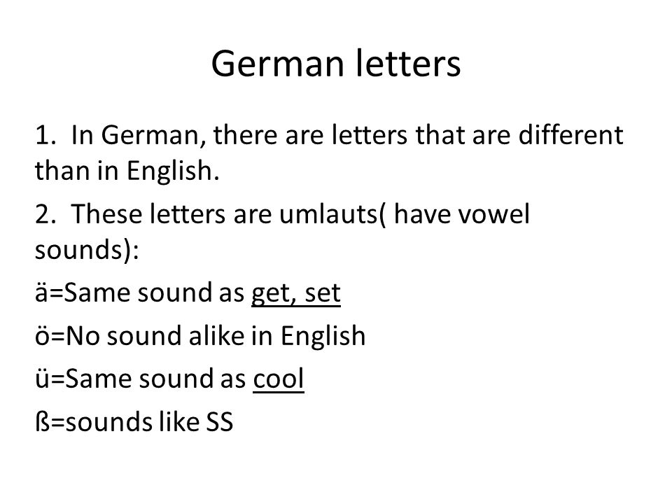 German letters 1. In German, there are letters that are different than in English.