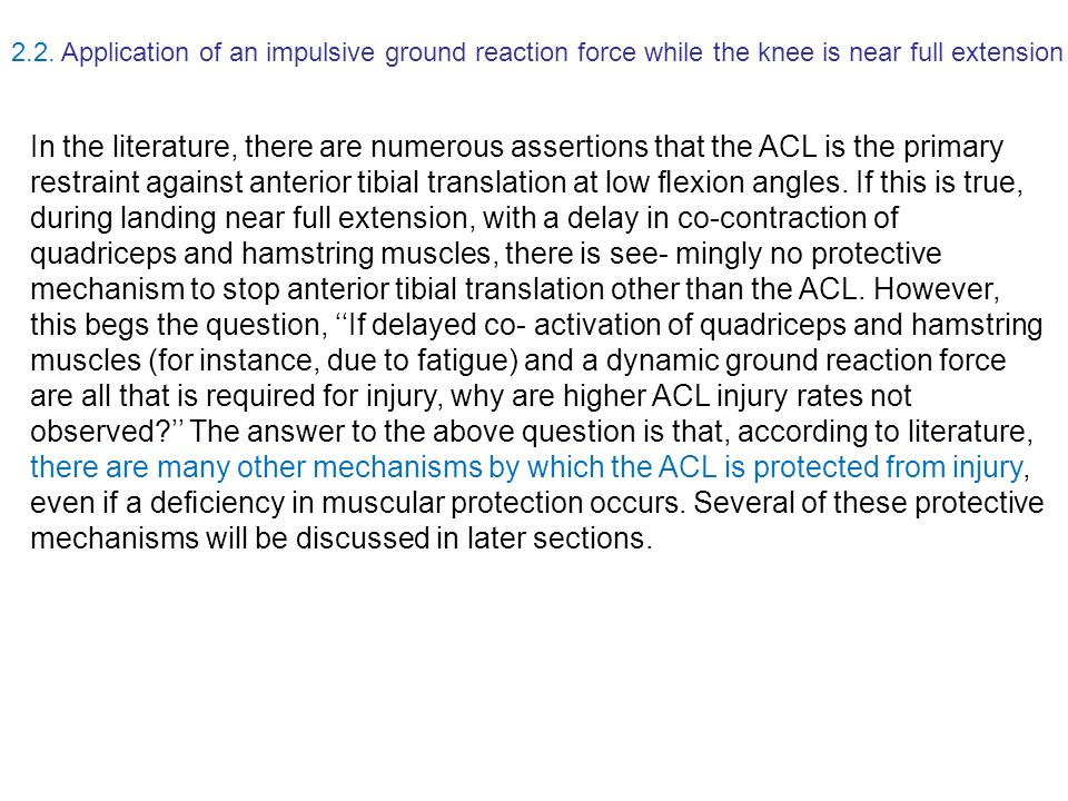 2.2. Application of an impulsive ground reaction force while the knee is near full extension In the literature, there are numerous assertions that the