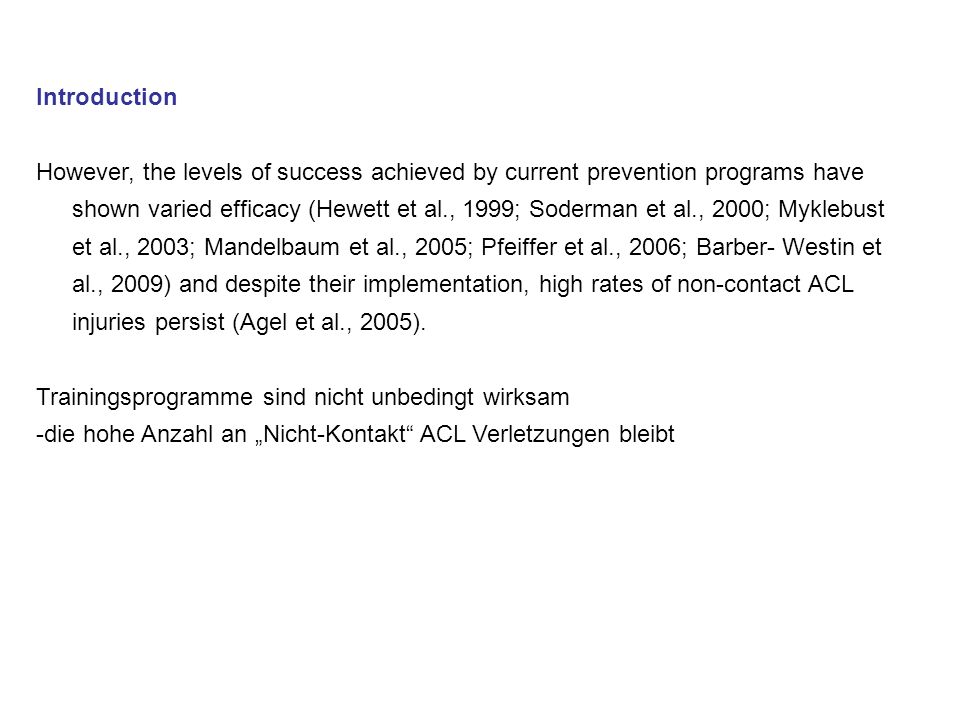 Introduction However, the levels of success achieved by current prevention programs have shown varied efficacy (Hewett et al., 1999; Soderman et al.,