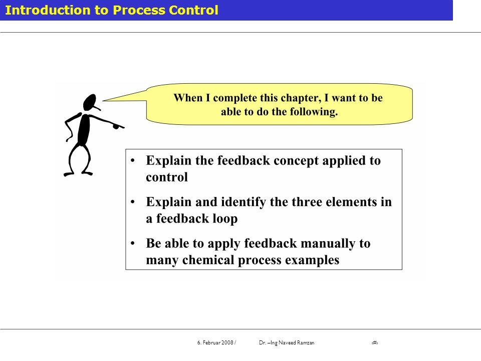 6. Februar 2008 / Dr. –Ing Naveed Ramzan # Examples of feedback system