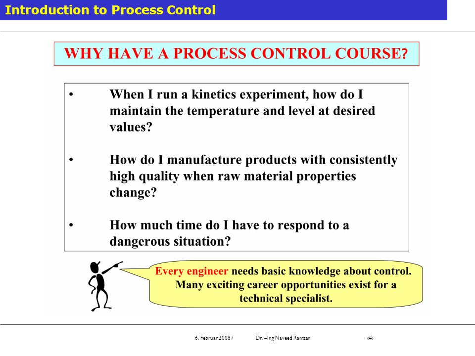 6.Februar 2008 / Dr. –Ing Naveed Ramzan # Why is Control Necessary.