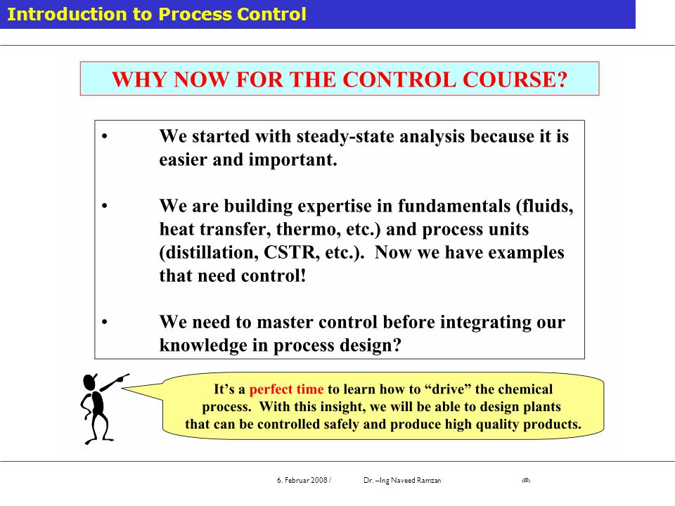 6. Februar 2008 / Dr. –Ing Naveed Ramzan # Introduction to Process Control