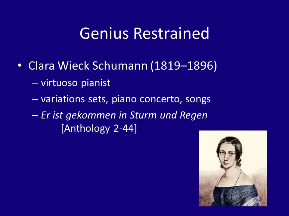 Genius Restrained Clara Wieck Schumann (1819–1896) – virtuoso pianist – variations sets, piano concerto, songs – Er ist gekommen in Sturm und Regen [Anthology 2-44]