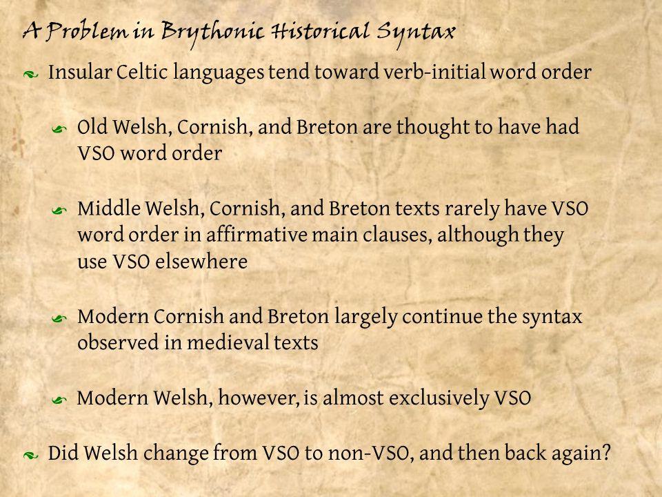 Verb-Second Language Breton : VN O Gouzout a rez Ø e welan Ø ar chi.