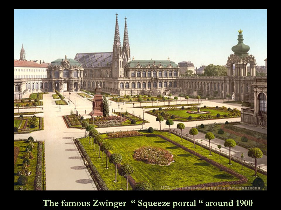 The famous Zwinger Squeeze portal around 1900