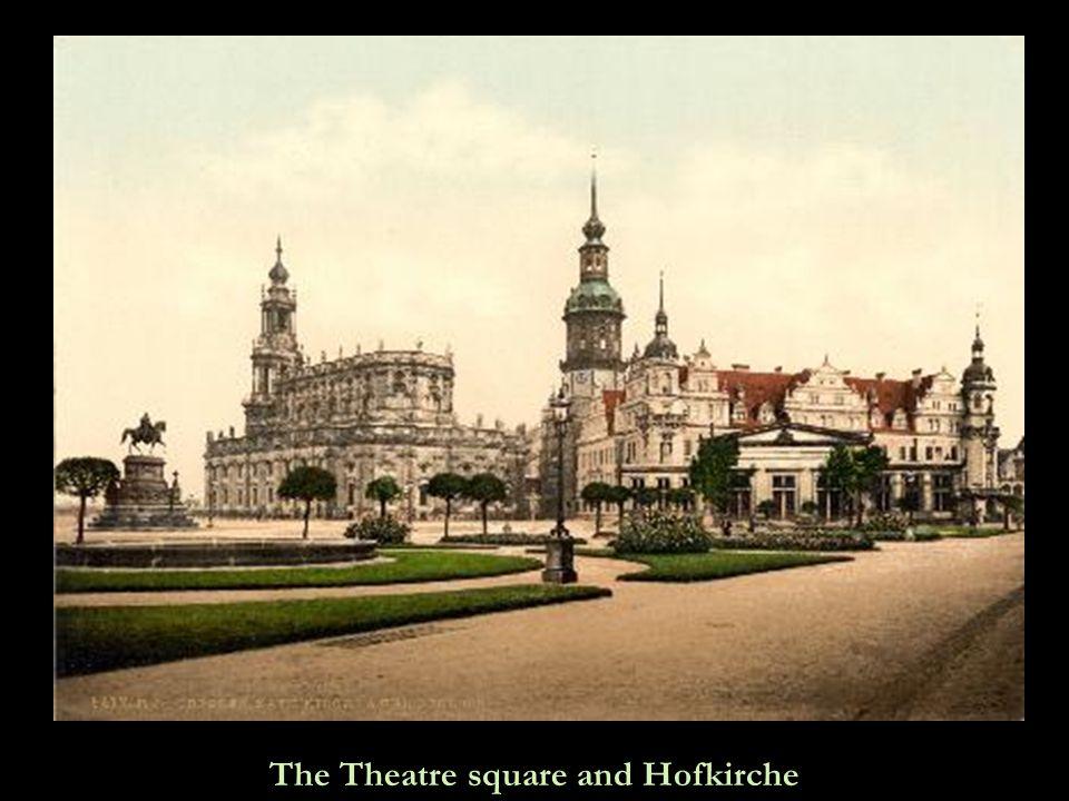 The Theatre square and Hofkirche