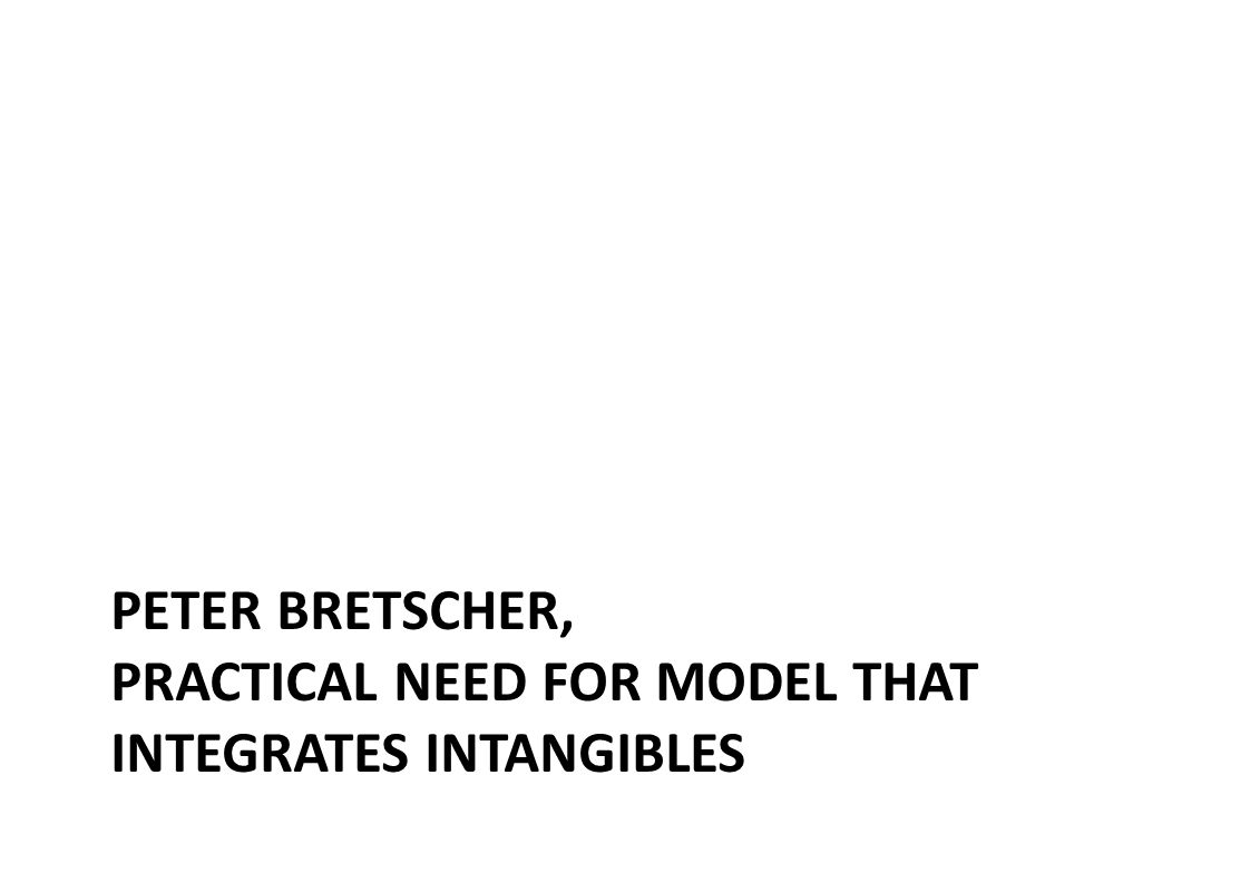 PETER BRETSCHER, PRACTICAL NEED FOR MODEL THAT INTEGRATES INTANGIBLES