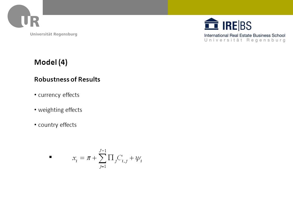 Model (4) Robustness of Results currency effects weighting effects country effects