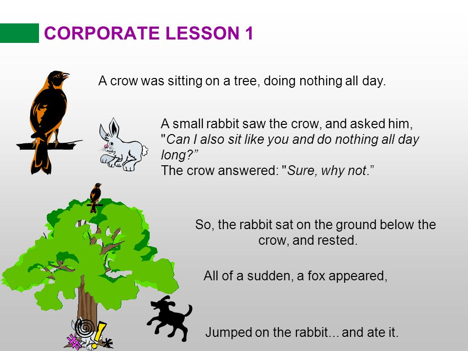 CORPORATE LESSON 1 Moral of the story is….