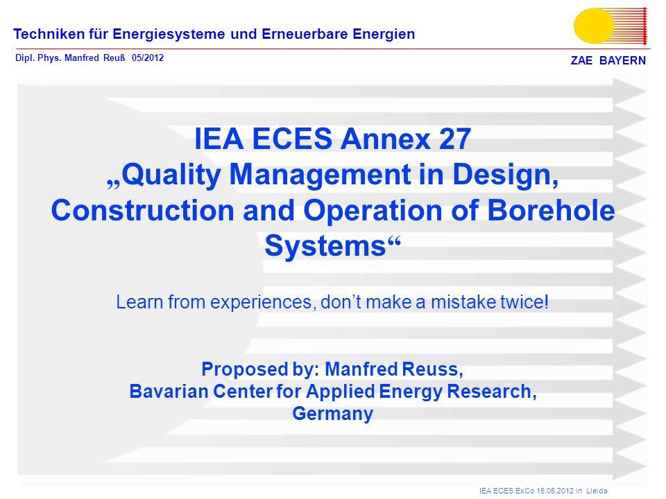 ZAE BAYERN Techniken für Energiesysteme und Erneuerbare Energien Dipl. Phys. Manfred Reuß 05/2012 IEA ECES ExCo 15.05.2012 in Lleida IEA ECES Annex 27