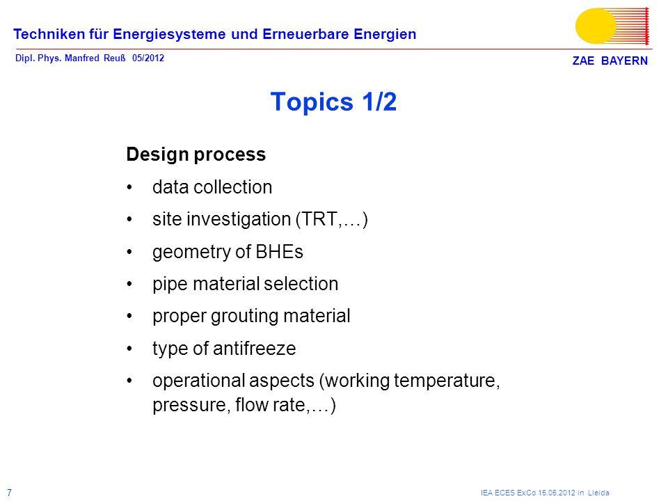 ZAE BAYERN Techniken für Energiesysteme und Erneuerbare Energien Dipl. Phys. Manfred Reuß 05/2012 IEA ECES ExCo 15.05.2012 in Lleida 7 Topics 1/2 Desi