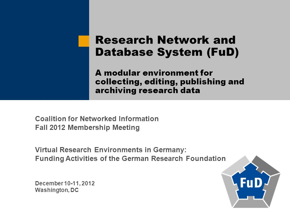 Research Network and Database System (FuD) A modular environment for collecting, editing, publishing and archiving research data Coalition for Network