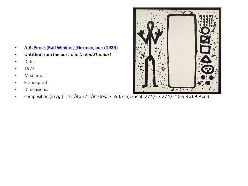 A.R. Penck (Ralf Winkler) (German, born 1939) Untitled from the portfolio Ur End Standart Date: 1972 Medium: Screenprint Dimensions: composition (irre
