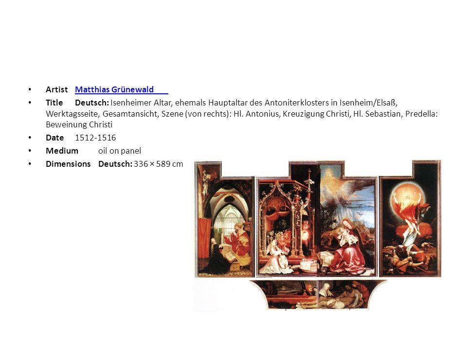 ArtistMatthias Grünewald Matthias Grünewald TitleDeutsch: Isenheimer Altar, ehemals Hauptaltar des Antoniterklosters in Isenheim/Elsaß, Werktagsseite,