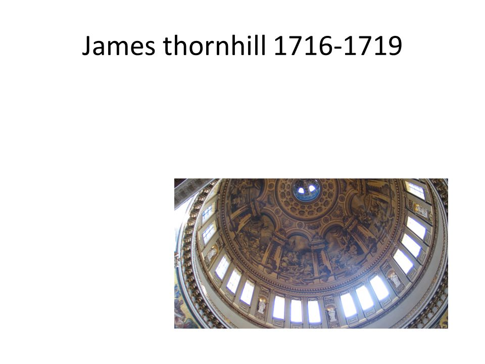 James thornhill 1716-1719