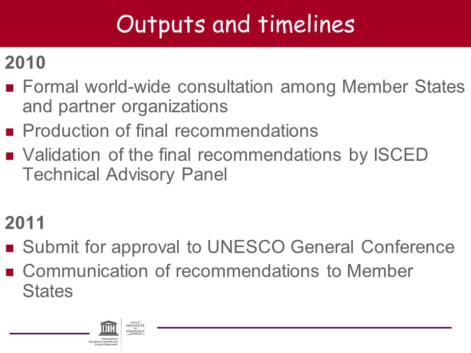 Outputs and timelines 2010 n Formal world-wide consultation among Member States and partner organizations n Production of final recommendations n Vali