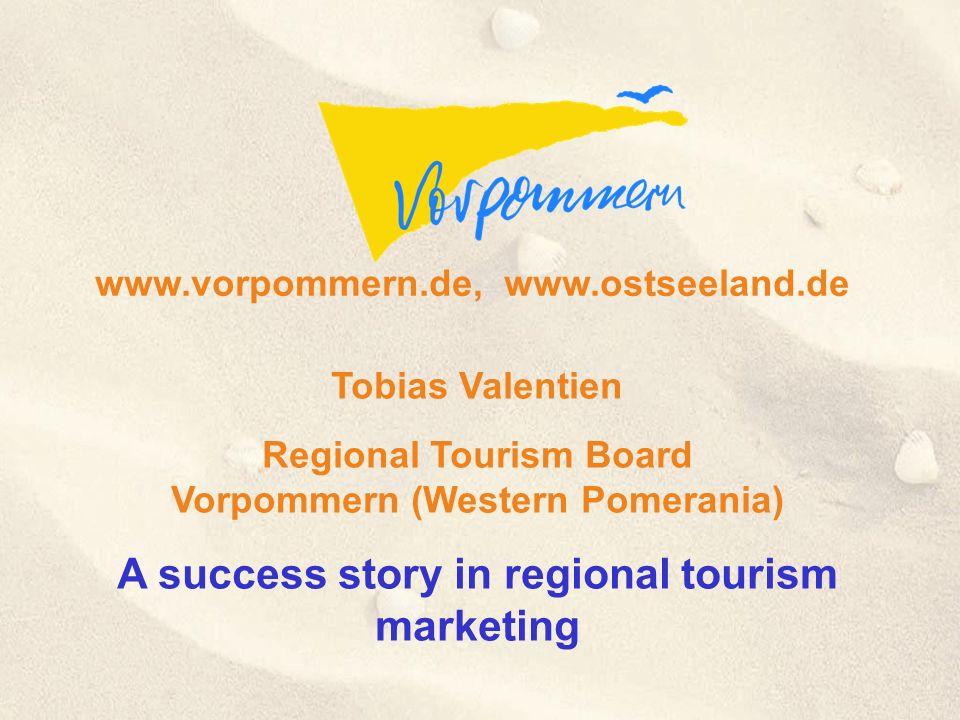 © Copyright 2001 by Tobias Valentien Regional Tourism Board Vorpommern (Western Pomerania) A success story in regional tourism marketing www.vorpommer