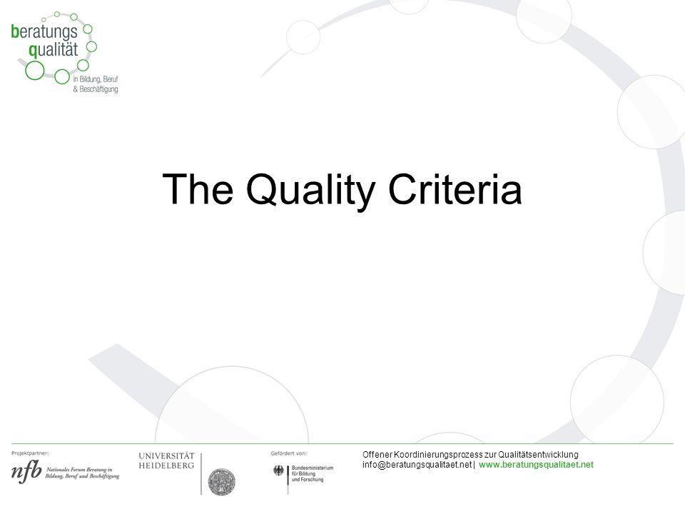 Offener Koordinierungsprozess zur Qualitätsentwicklung info@beratungsqualitaet.net | www.beratungsqualitaet.net The Quality Criteria