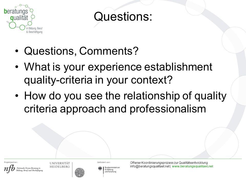Offener Koordinierungsprozess zur Qualitätsentwicklung info@beratungsqualitaet.net | www.beratungsqualitaet.net Questions: Questions, Comments? What i