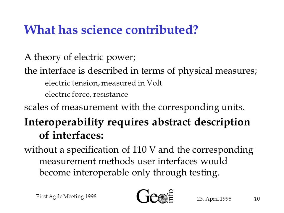 23. April 1998 First Agile Meeting 1998 10 What has science contributed.