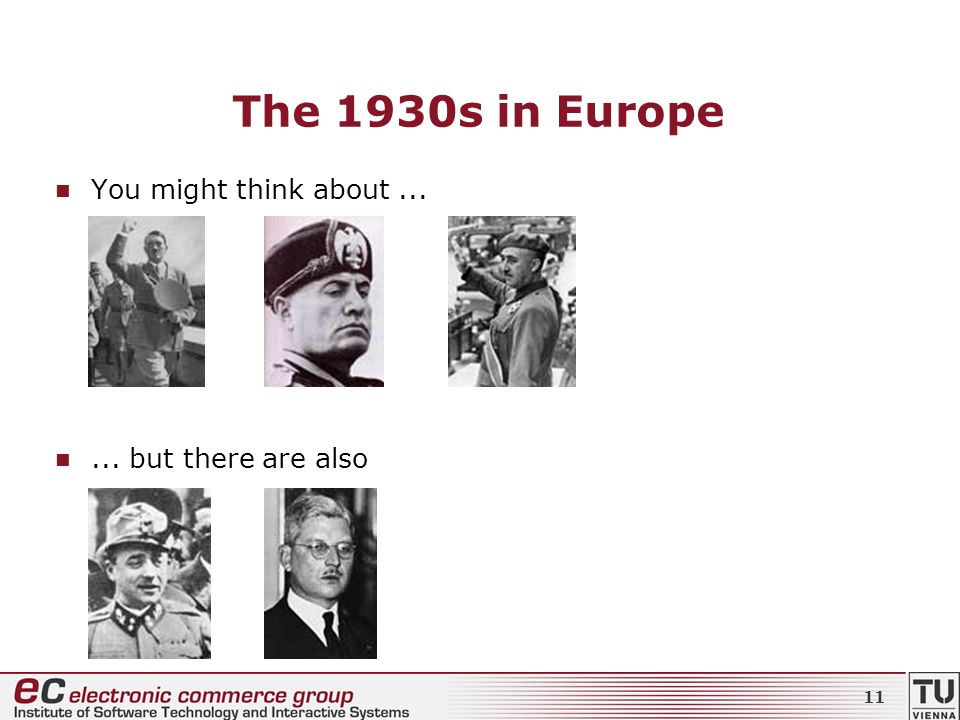 The 1930s in Europe You might think about...... but there are also 11