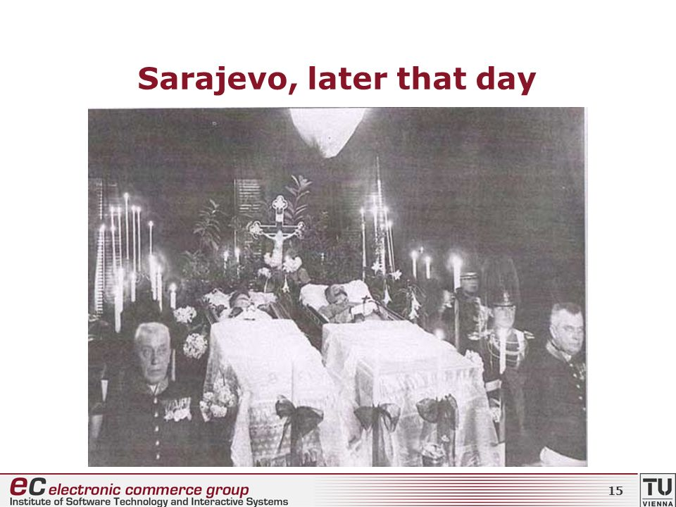 Sarajevo, later that day 15