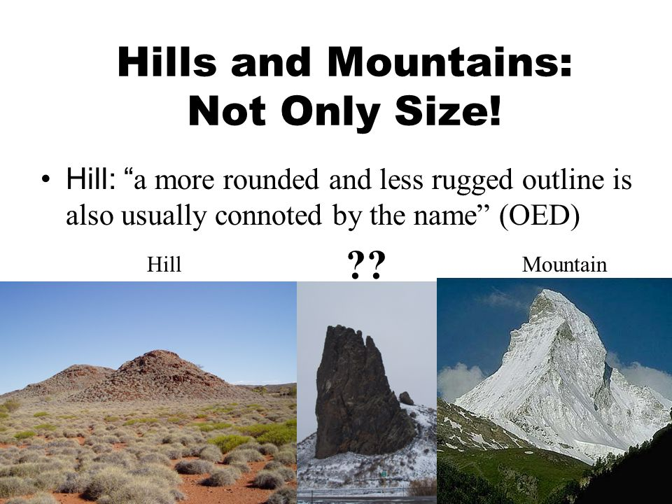 Hills and Mountains: Not Only Size.