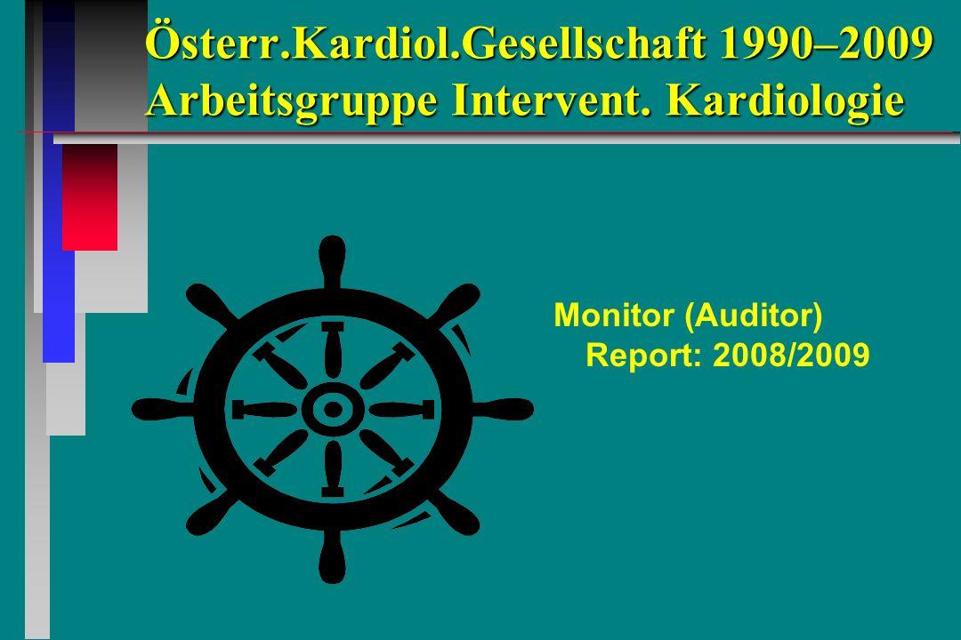Österr.Kardiol.Gesellschaft 1990–2009 Arbeitsgruppe Intervent. Kardiologie Monitor (Auditor) Report: 2008/2009
