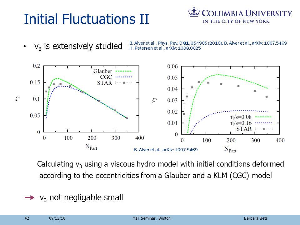 42 Initial Fluctuations II B. Alver et al., arXiv: 1007.5469 B.