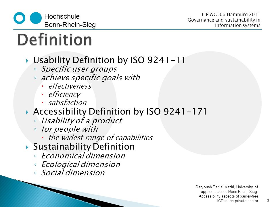 Hochschule Bonn-Rhein-Sieg IFIP WG 8.6 Hamburg 2011 Governance and sustainability in Information systems Usability Definition by ISO 9241-11 Specific