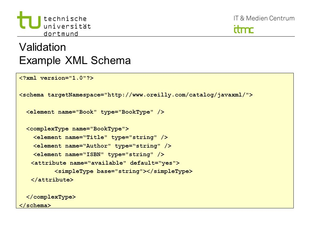 technische universität dortmund 12 Validation Example XML Schema