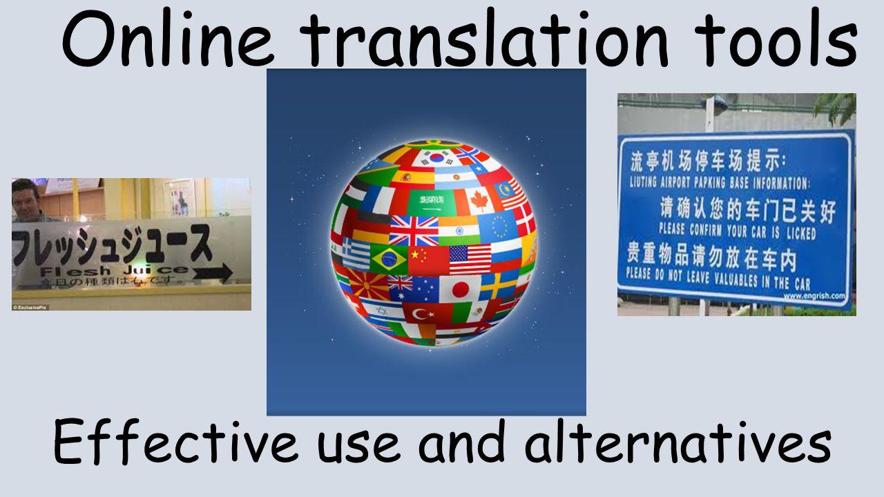 Online translation tools Effective use and alternatives
