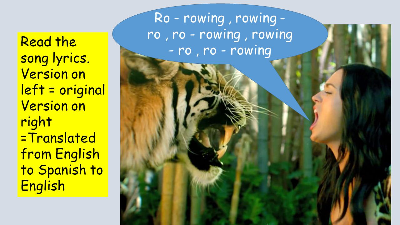 Ro - rowing, rowing - ro, ro - rowing, rowing - ro, ro - rowing Read the song lyrics. Version on left = original Version on right =Translated from Eng