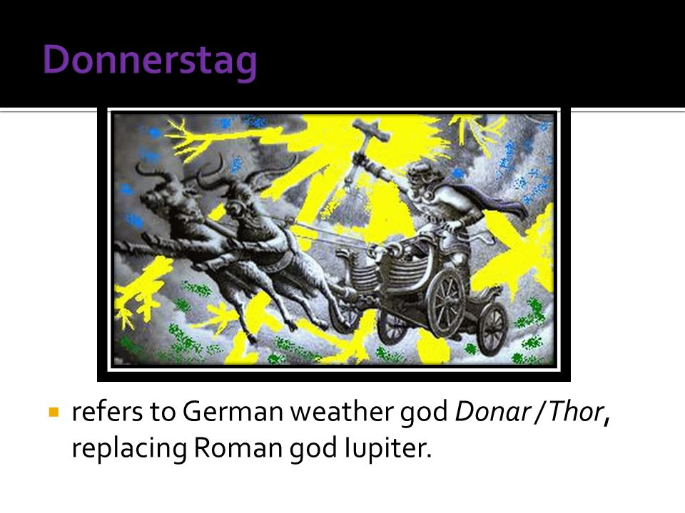 refers to German weather god Donar / Thor, replacing Roman god Iupiter.