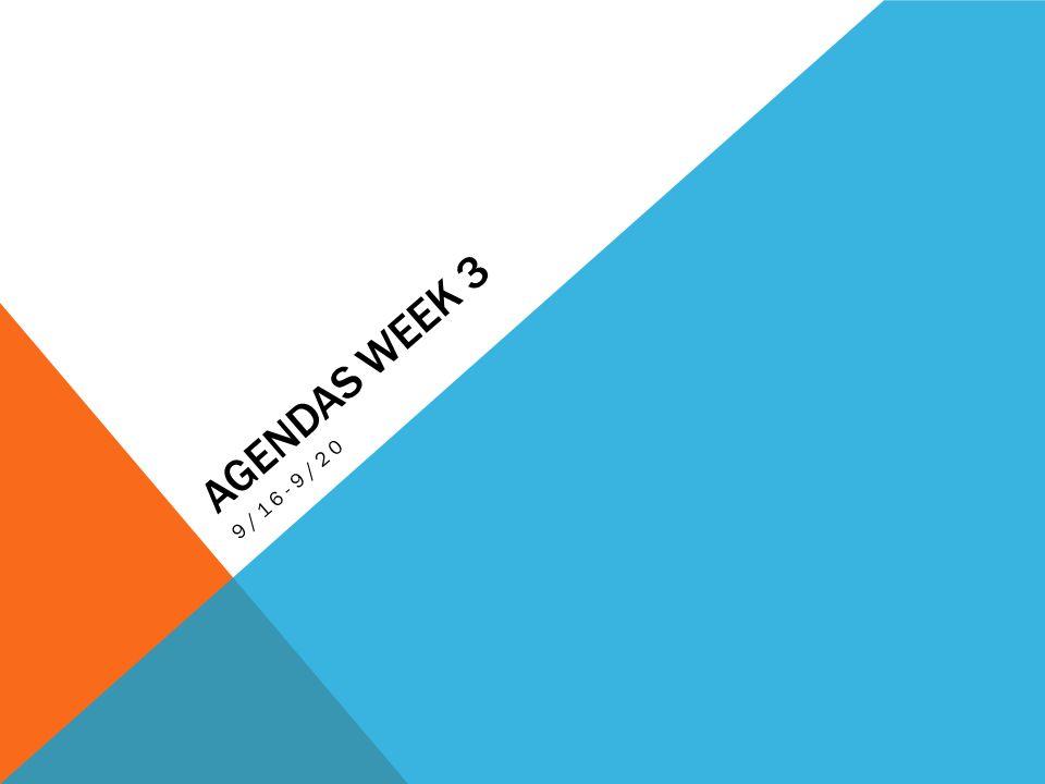 AGENDAS WEEK 3 9/16-9/20