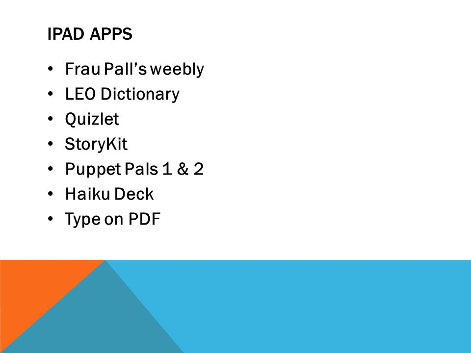 IPAD APPS Frau Palls weebly LEO Dictionary Quizlet StoryKit Puppet Pals 1 & 2 Haiku Deck Type on PDF
