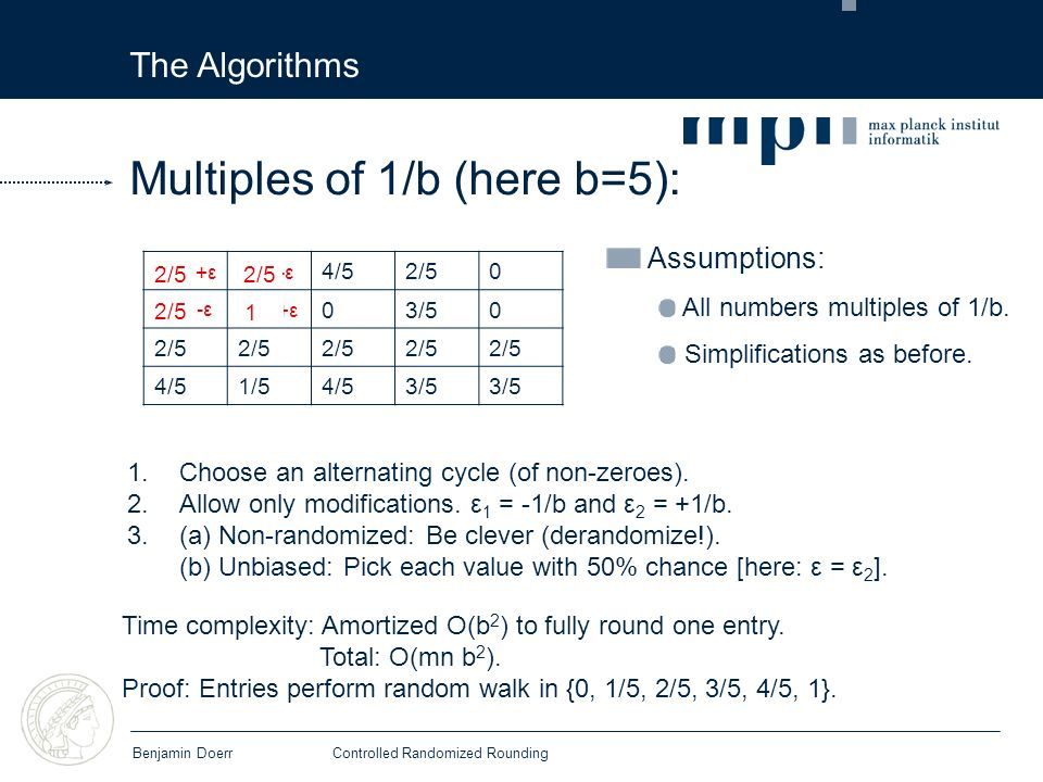 The Algorithms Benjamin DoerrControlled Randomized Rounding Assumptions: All numbers multiples of 1/b.