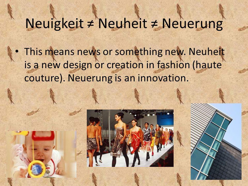 Neuigkeit Neuheit Neuerung This means news or something new.