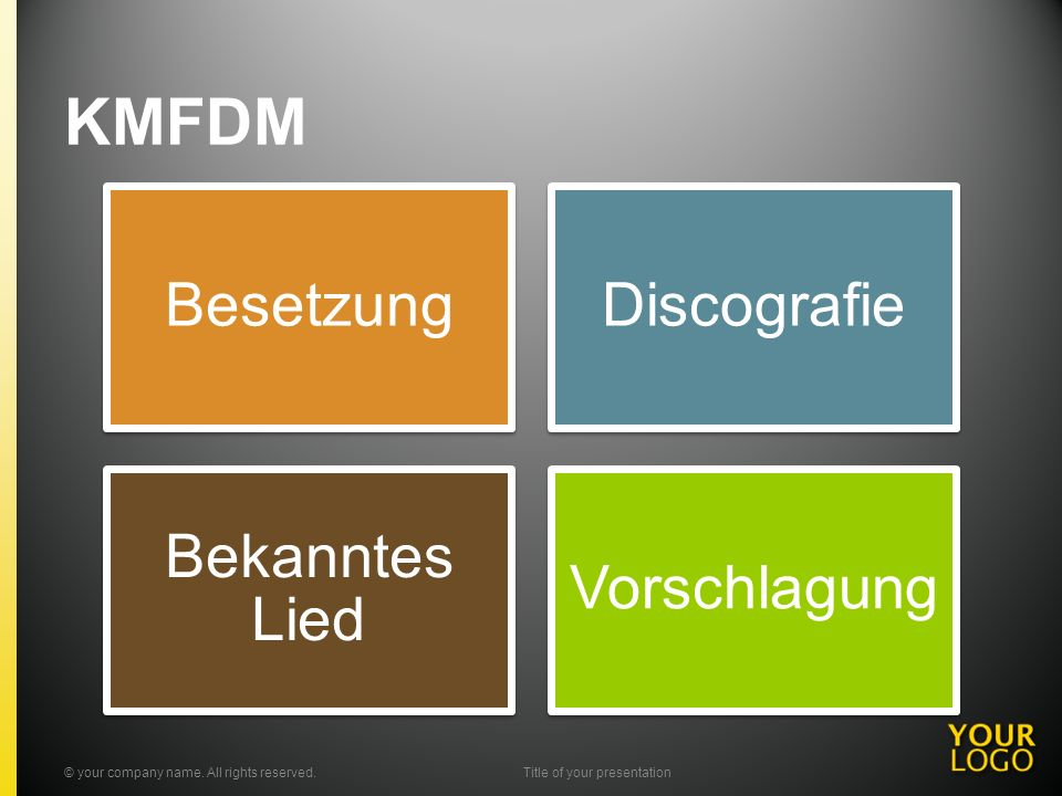KMFDM BesetzungDiscografie Bekanntes Lied Vorschlagung © your company name. All rights reserved.Title of your presentation