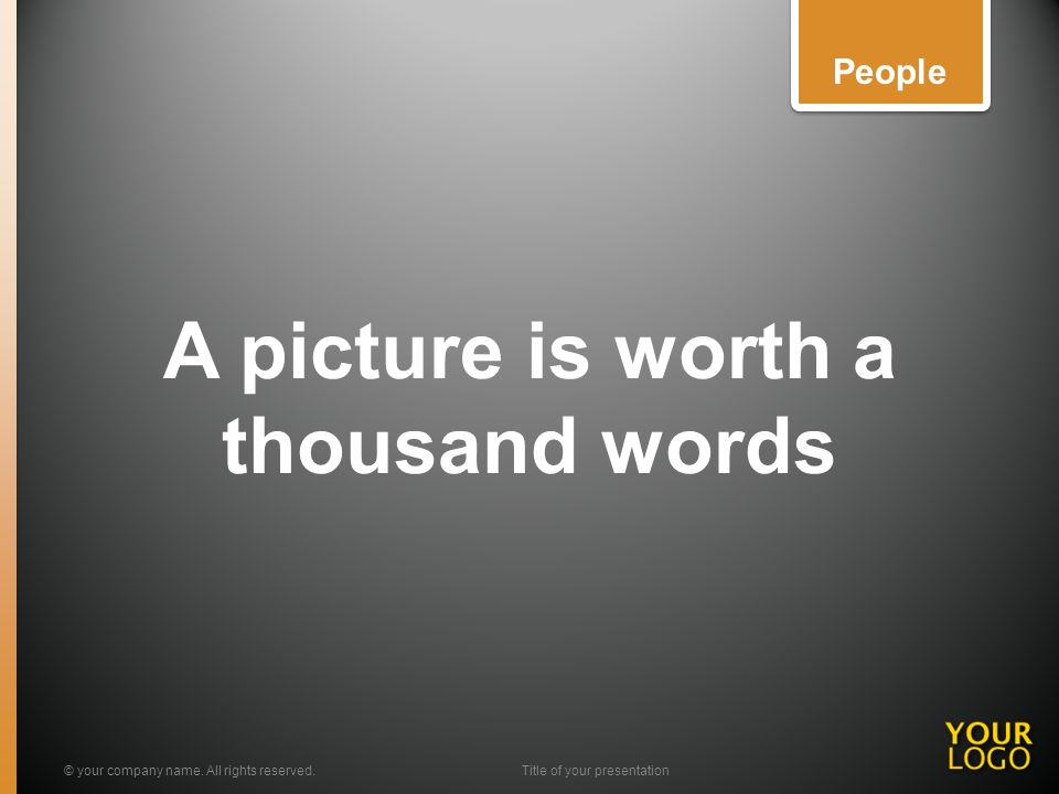 A picture is worth a thousand words © your company name.