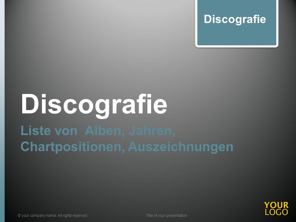 Discografie Liste von Alben, Jahren, Chartpositionen, Auszeichnungen © your company name.
