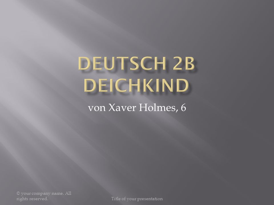 © your company name. All rights reserved.Title of your presentation von Xaver Holmes, 6