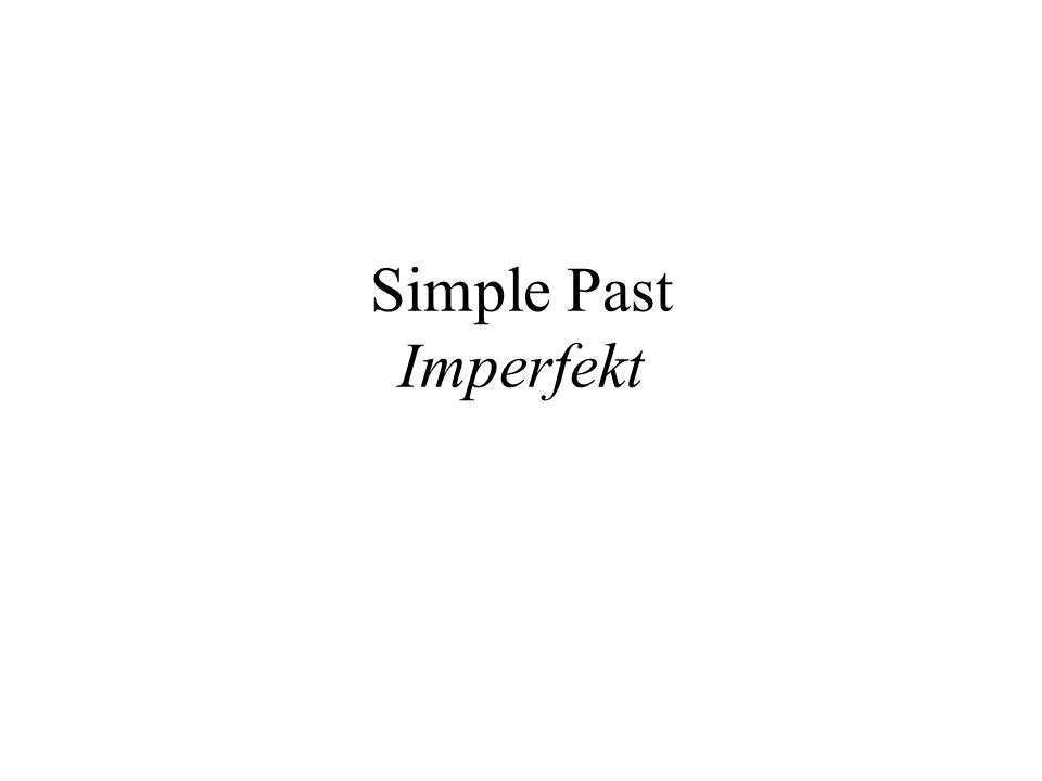 Simple Past Imperfekt