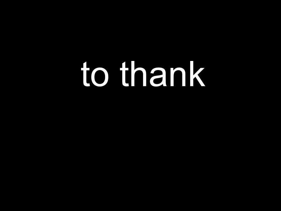 to thank