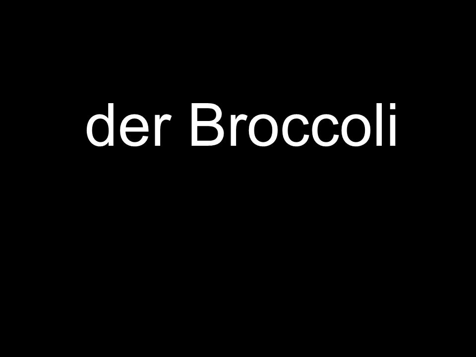 der Broccoli