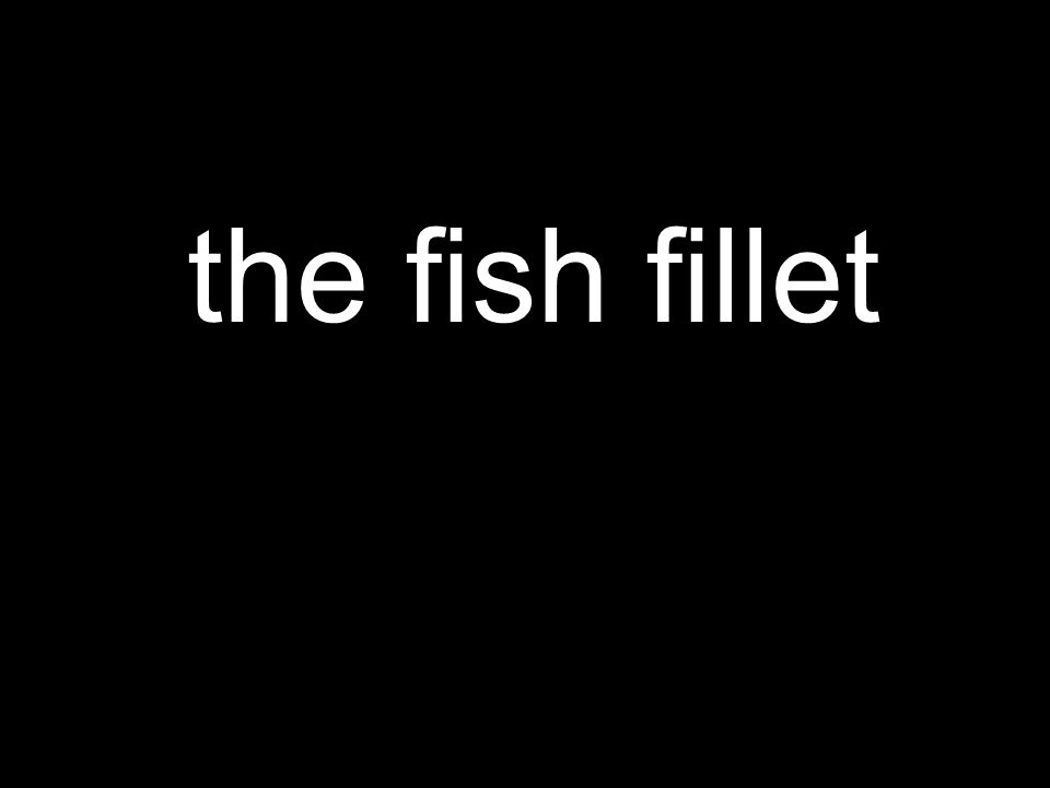 the fish fillet