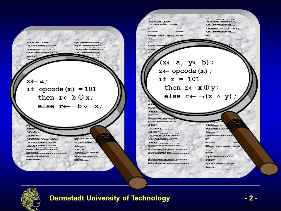 Darmstadt University of Technology- 33 - (r[1] xor r[0])r 1 [1] (ctrl 1 nand m) and (r[1] xor r[0]) r 2 [2] clk & r 2 [1] & r 2 [0] & r & & clk ctrl m1m1 r 1 [2] r 1 [1] r 1 [0] & & clk ctrl m r[2] r[1] r[0] ctrl 2 ctrl 3 0 clk ctrl ctrl 1 r clk 1 & & &