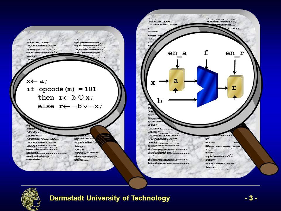 Darmstadt University of Technology- 4 - r r+1; if m = 0 thenr r+1; else r 000; r[2] clk & r[1] & r[0] & r & & clk ctrl m
